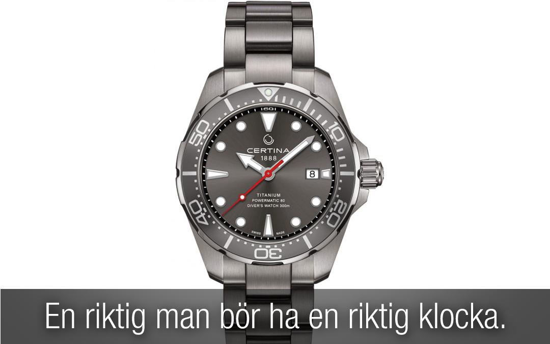 En riktig man bör ha en riktig klocka.