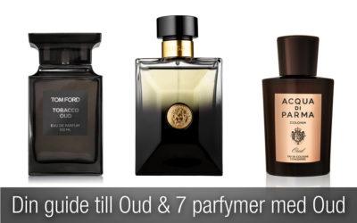 Din guide till Oud och de 7 bästa herrparfymerna med oud!