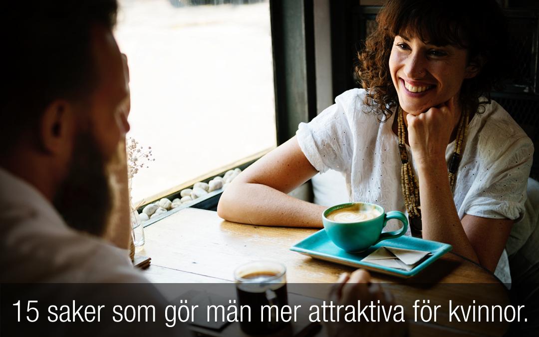 15 saker som gör män mer attraktiva för kvinnor. Läs det här!