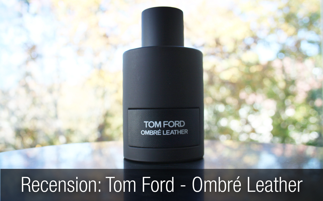 Tom Ford – Ombré Leather recension.