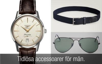 Tidlösa accessoarer för män som alltid kommer vara inne.