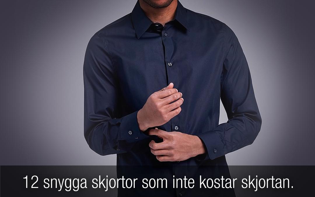 12 snygga skjortor som inte kostar skjortan.