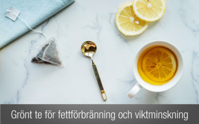 Grönt te för fettförbränning och viktminskning? Läs det här!