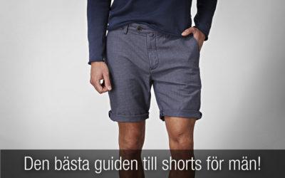 Den bästa guiden till shorts för män. Allt du behöver veta!