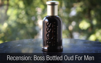 Recension parfym: Hugo Boss – Boss Bottled Oud For Men