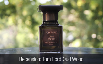 Recension: Tom Ford Oud Wood Eau De Parfum
