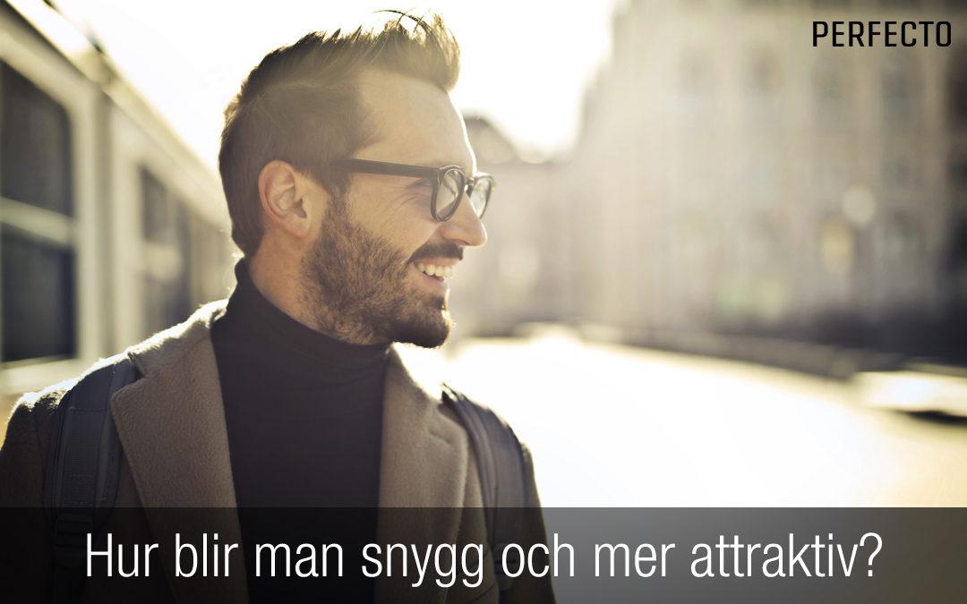 Hur blir man snygg som kille och mer attraktiv för kvinnor?