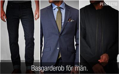 Basgarderob för män – kläder och accessoarer alla män bör ha i sin garderob!