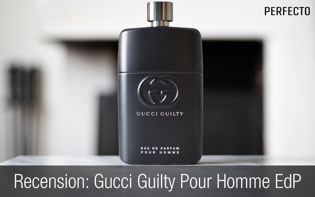 Recension: Gucci Guilty Pour Homme Eau De Parfum. Gucci fortsätter att imponera.